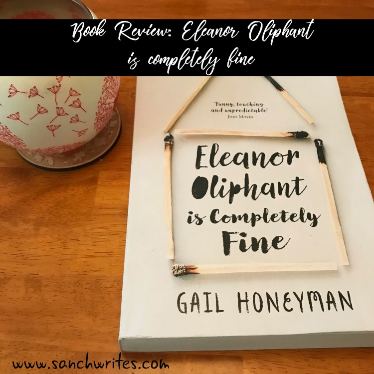Book Review: Eleanor Oliphant is completely fine by Gail Honeyman